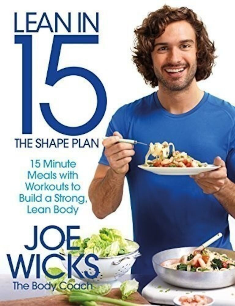Lean in 15: the Shape Plan: 15-Minute Meals and Workouts to Build a Strong, Lean Body