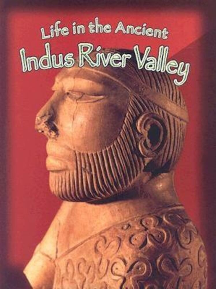 Life in the Ancient Indus River Valley, Paperback
