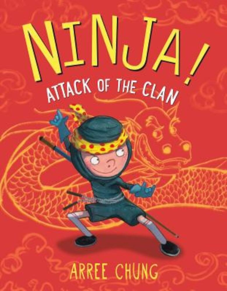 Ninja! Attack of the Clan, Hardcover