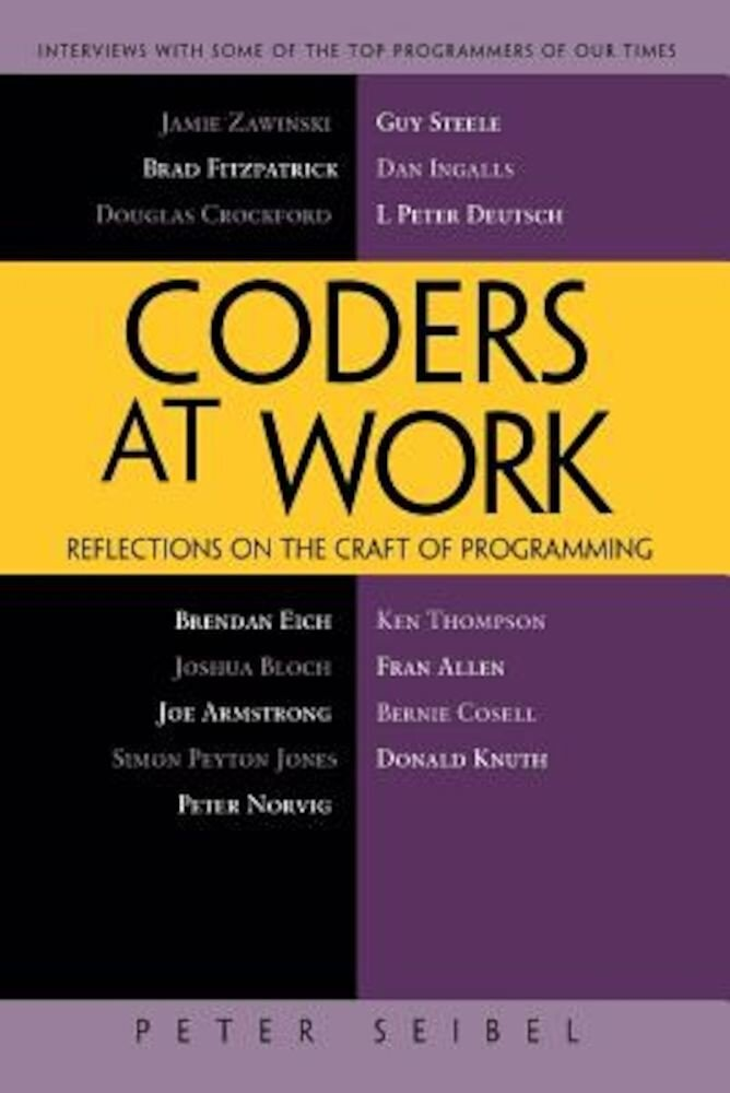 Coders at Work: Reflections on the Craft of Programming, Paperback