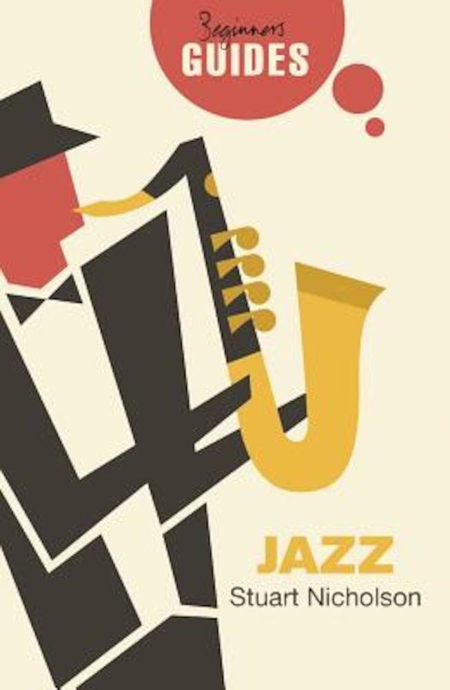 Jazz: A Beginner's Guide, Paperback