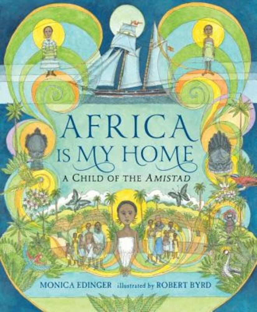 Africa Is My Home: A Child of the Amistad, Paperback