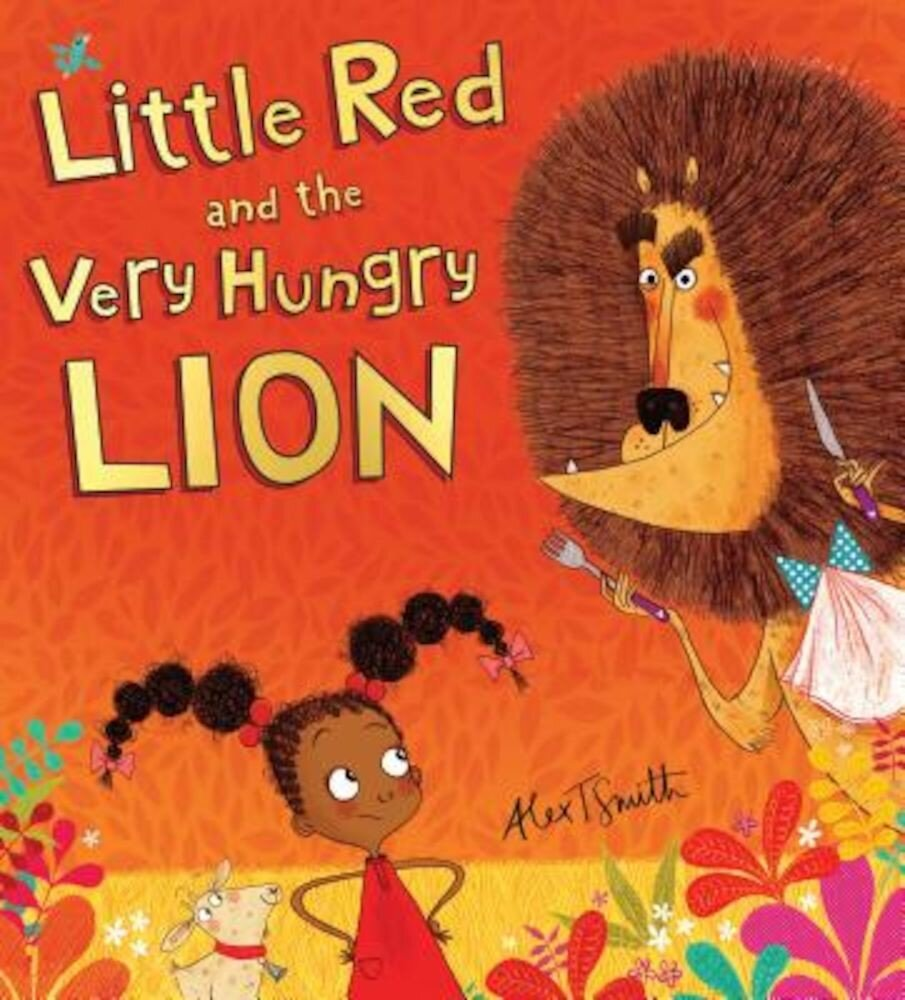 Little Red and the Very Hungry Lion, Hardcover