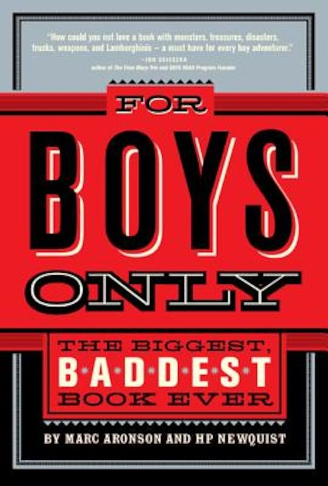 For Boys Only: The Biggest, Baddest Book Ever, Hardcover