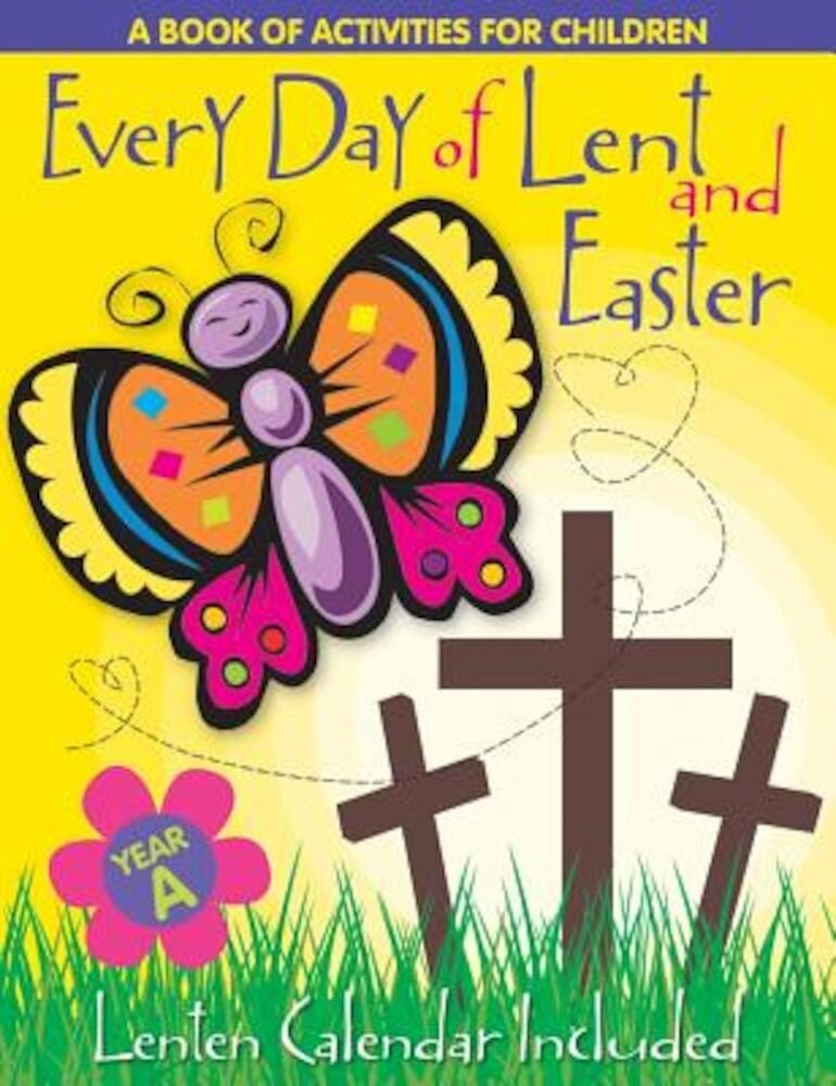 Every Day of Lent: A Book of Activities for Children--Cycle a, Paperback