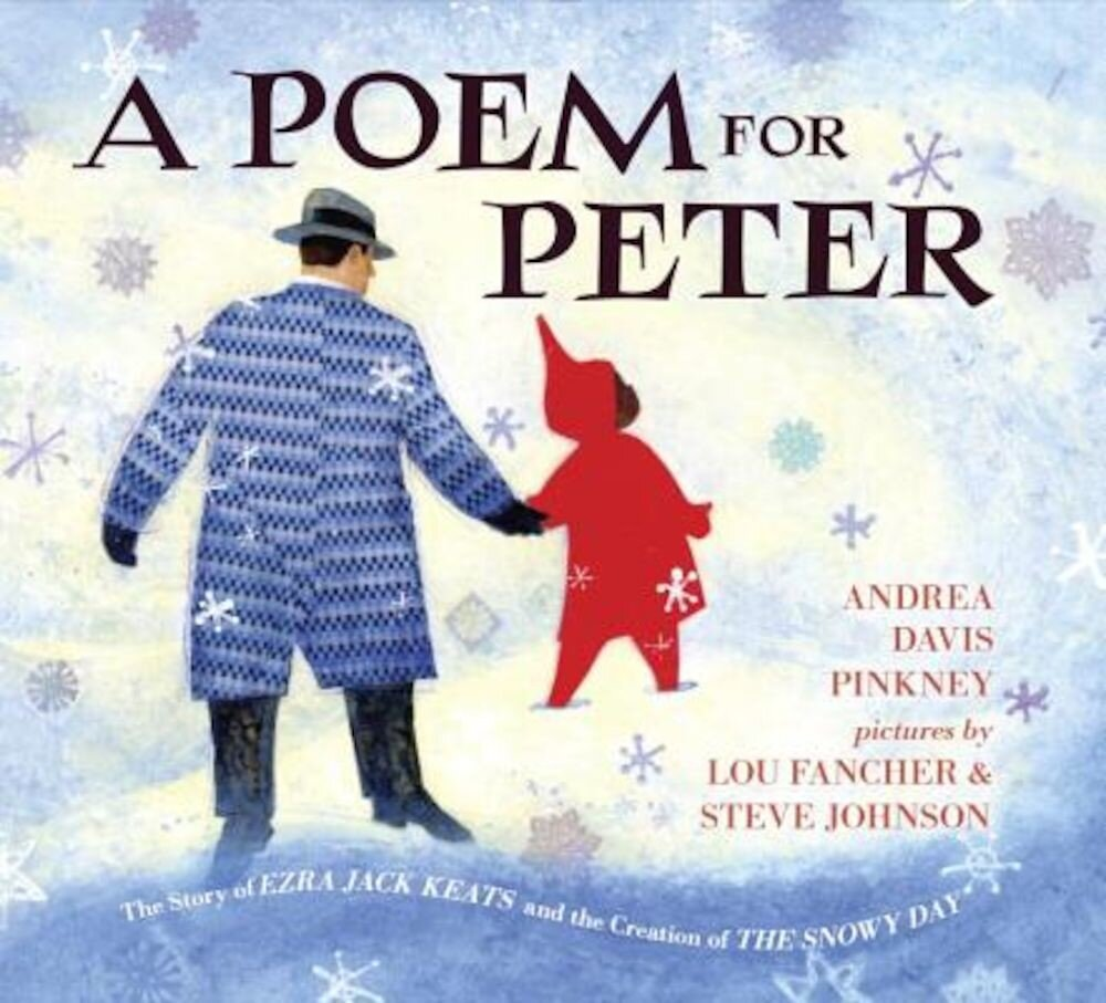 A Poem for Peter: The Story of Ezra Jack Keats and the Creation of the Snowy Day, Hardcover