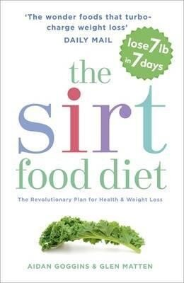 Coperta Carte The Sirtfood Diet : The revolutionary plan for health and weight loss