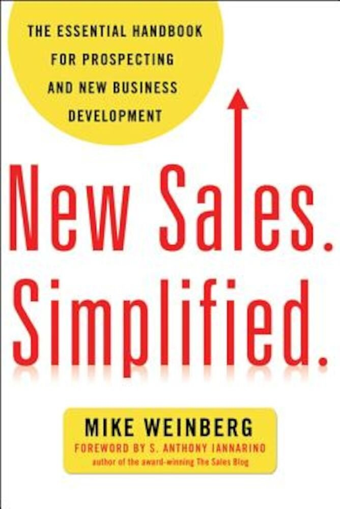 New Sales. Simplified.: The Essential Handbook for Prospecting and New Business Development, Paperback