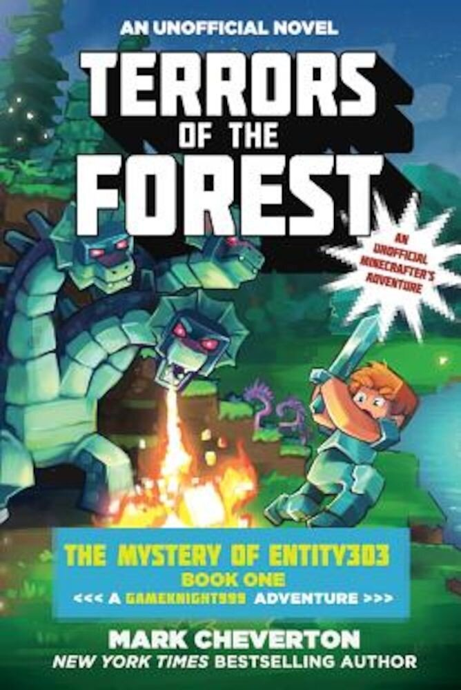 Terrors of the Forest: The Mystery of Entity303 Book One: A Gameknight999 Adventure: An Unofficial Minecrafter's Adventure, Paperback