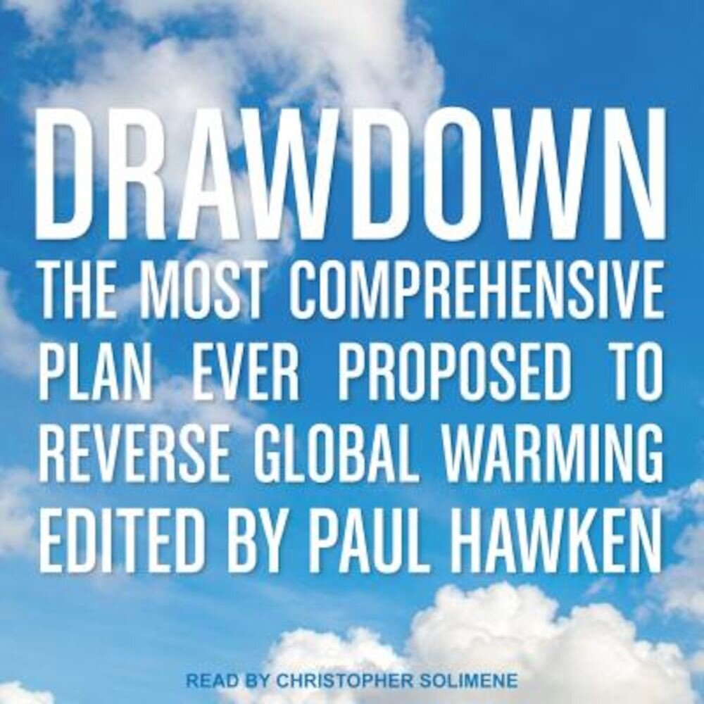 Drawdown: The Most Comprehensive Plan Ever Proposed to Reverse Global Warming, Audiobook