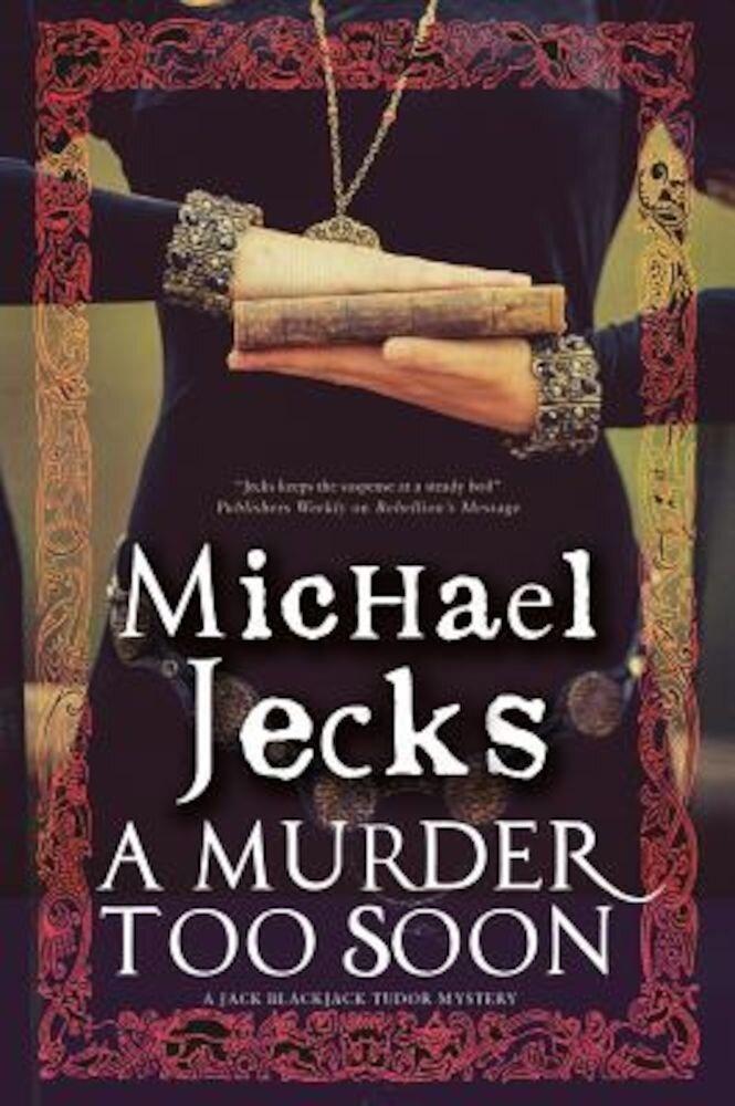 A Murder Too Soon: A Tudor Mystery, Hardcover