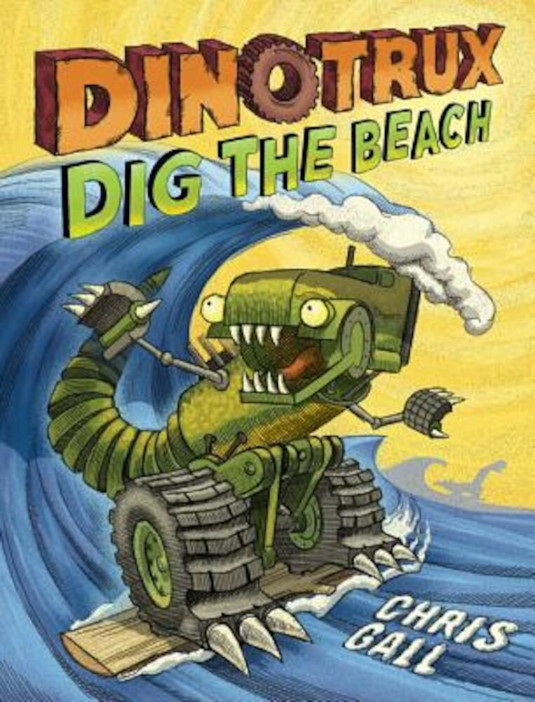 Dinotrux Dig the Beach, Hardcover
