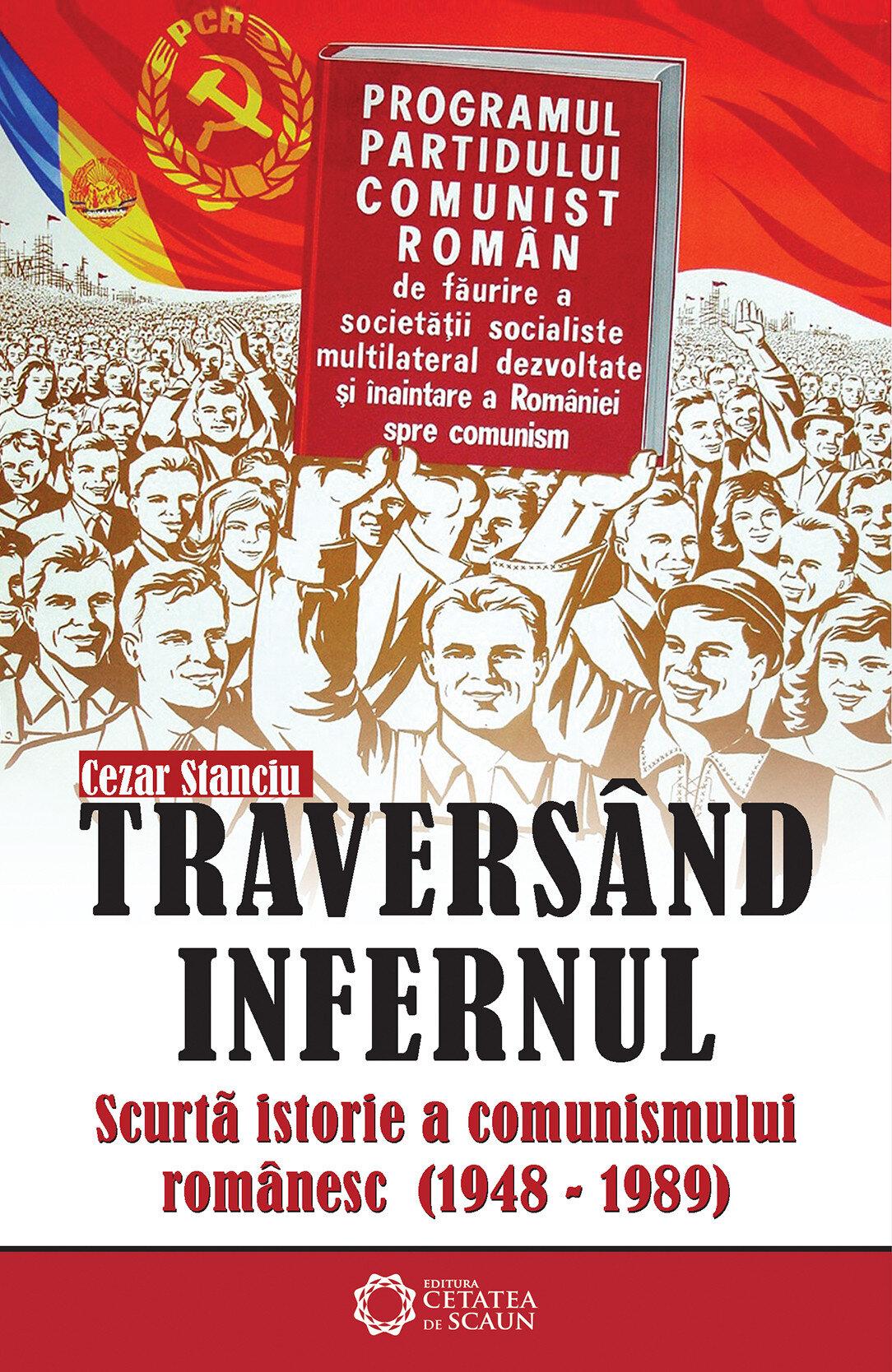 Traversand infernul. Scurta istorie a comunismului romanesc. 1948-1989 (eBook)