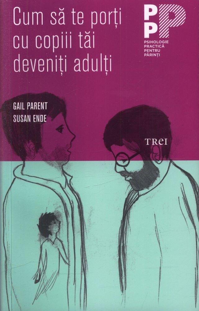 Cum sa te porti cu copiii tai deveniti adulti