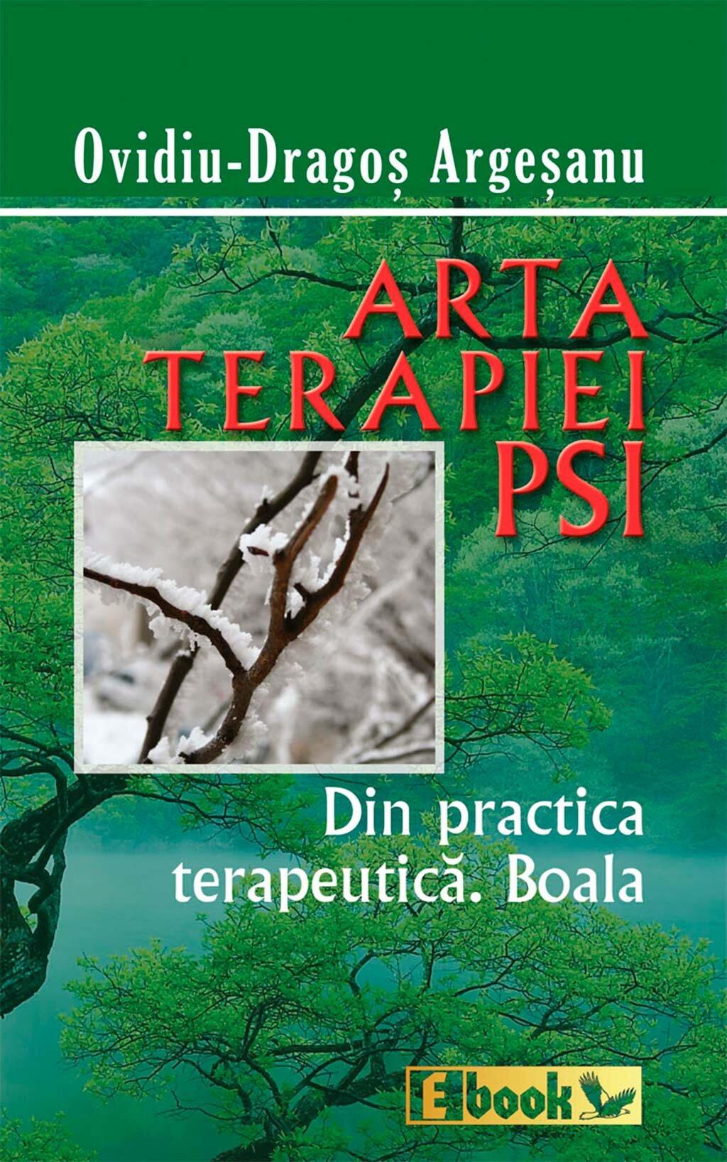 Arta terapiei PSI. Din practica terapeutica. Boala (eBook)
