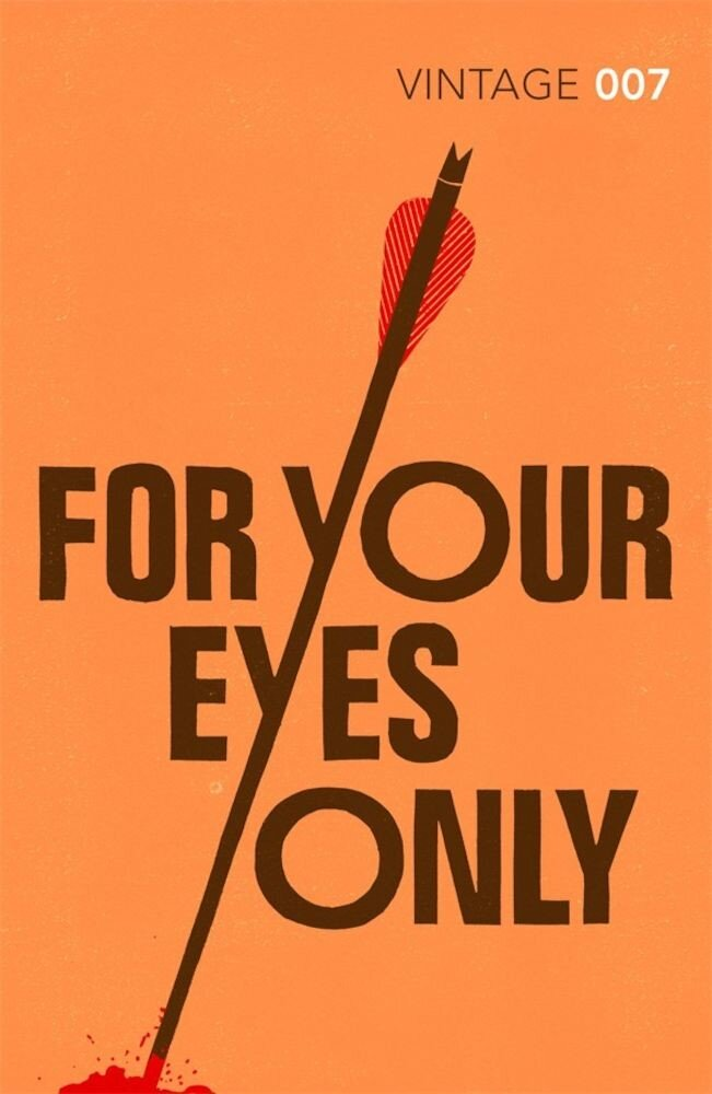 For Your Eyes Only: James Bond 007