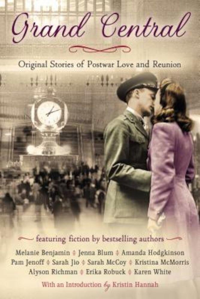 Grand Central: Original Stories of Postwar Love and Reunion, Paperback