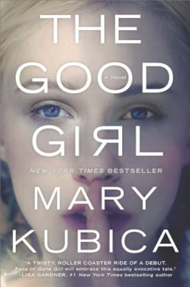 The Good Girl: An Addictively Suspenseful and Gripping Thriller, Paperback