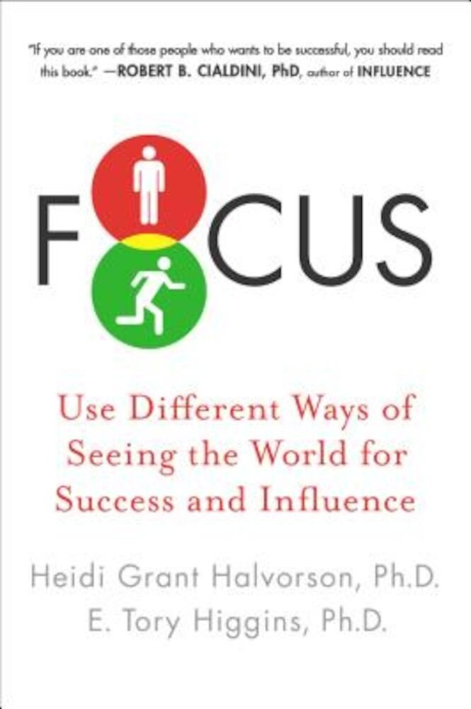 Focus: Use Different Ways of Seeing the World for Success and Influence, Paperback