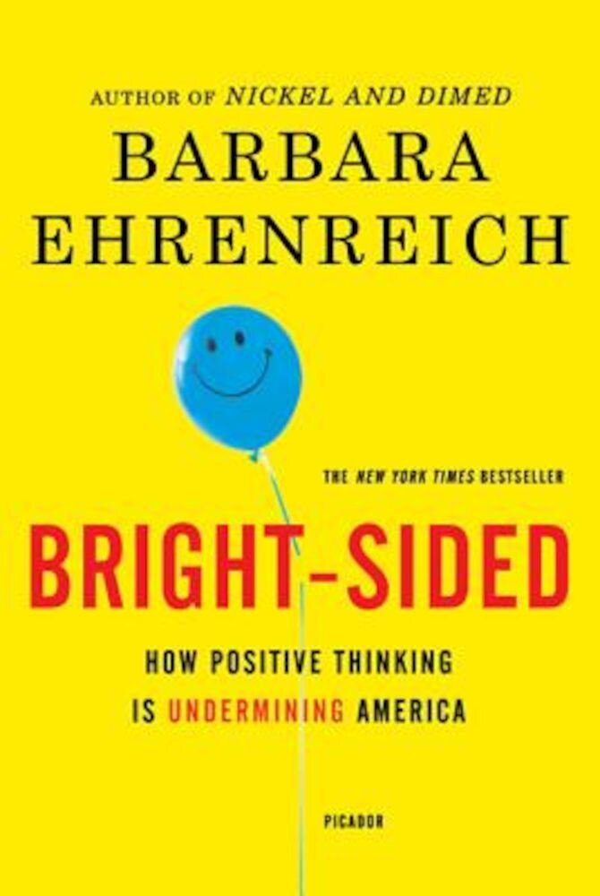 Bright-Sided: How Positive Thinking Is Undermining America, Paperback