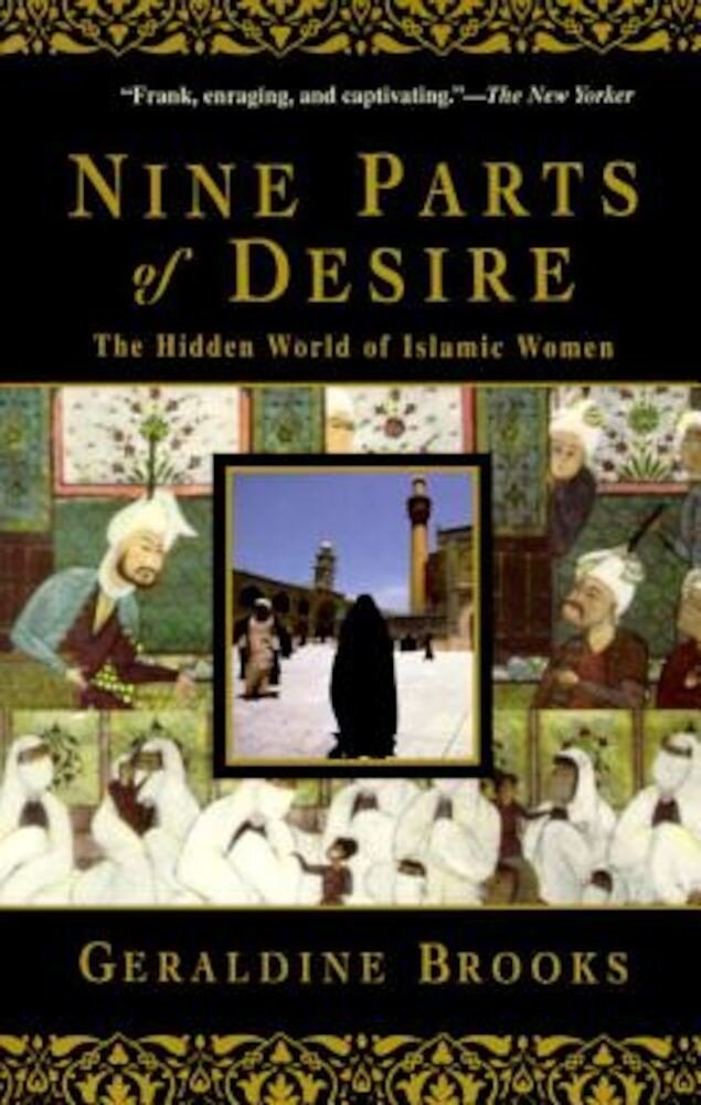 Nine Parts of Desire: The Hidden World of Islamic Women, Paperback