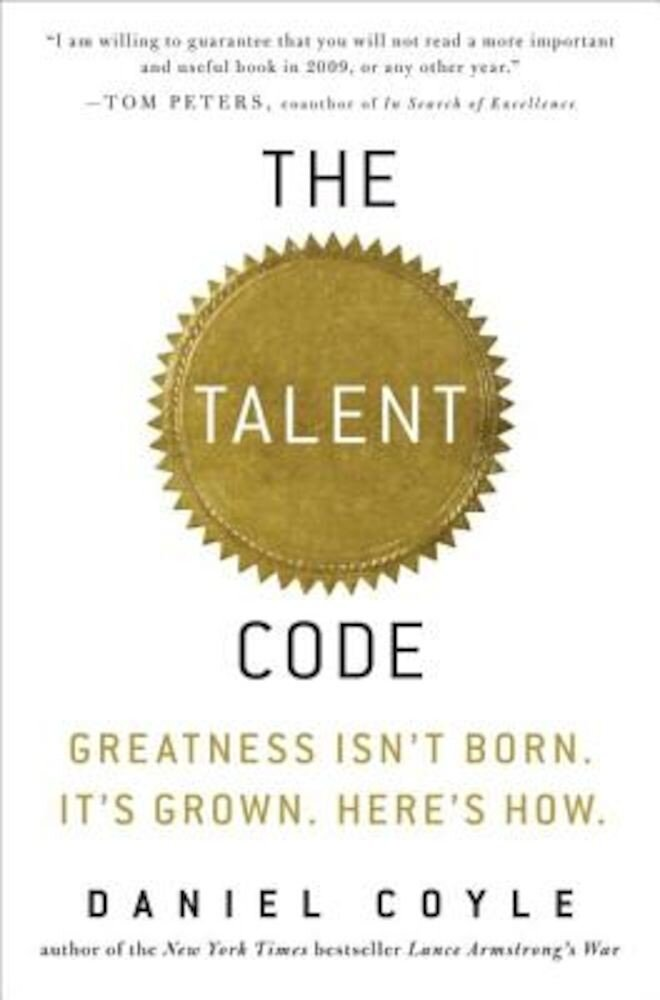 The Talent Code: Greatness Isn't Born. It's Grown. Here's How., Hardcover