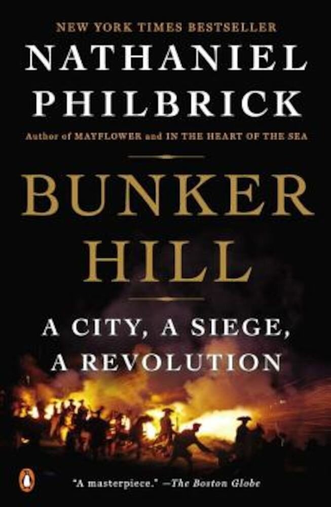 Bunker Hill: A City, a Siege, a Revolution, Hardcover
