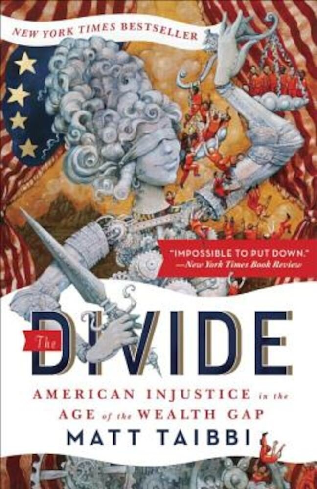 The Divide: American Injustice in the Age of the Wealth Gap, Paperback