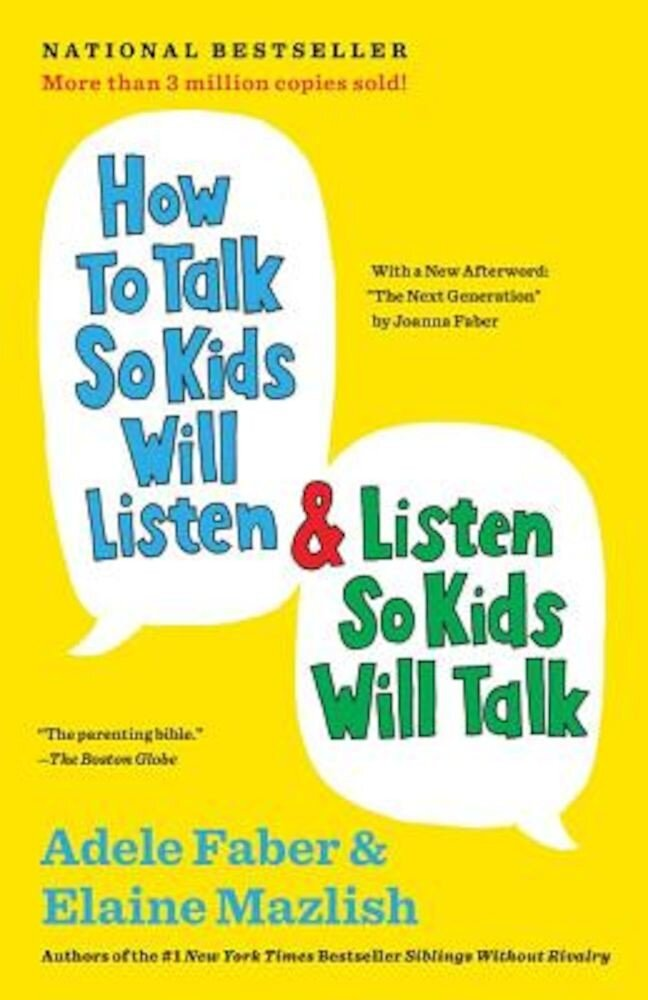 How to Talk So Kids Will Listen & Listen So Kids Will Talk, Paperback