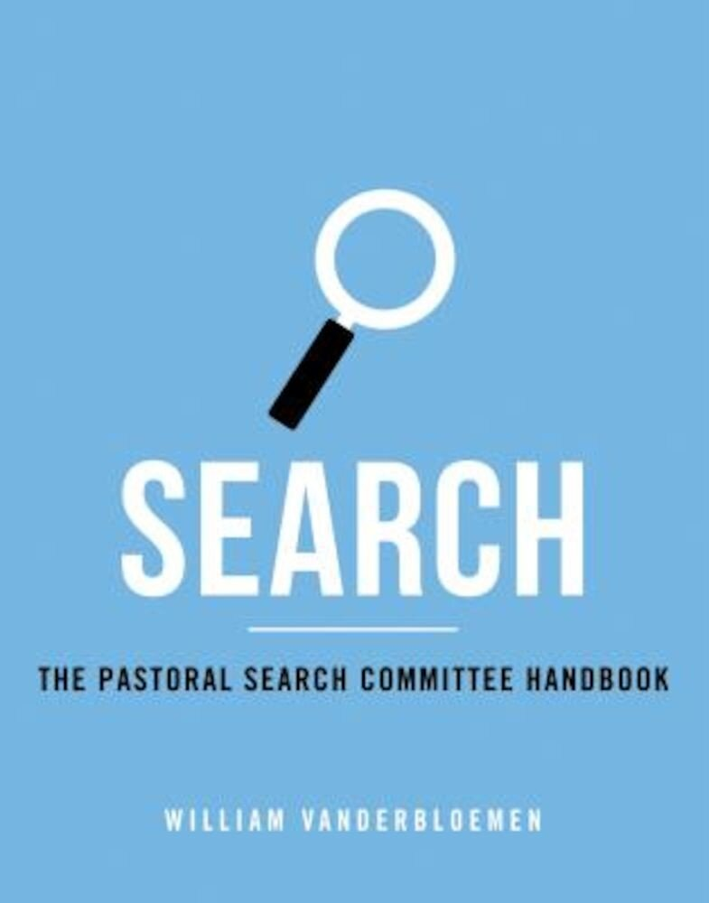 Search: The Pastoral Search Committee Handbook, Paperback