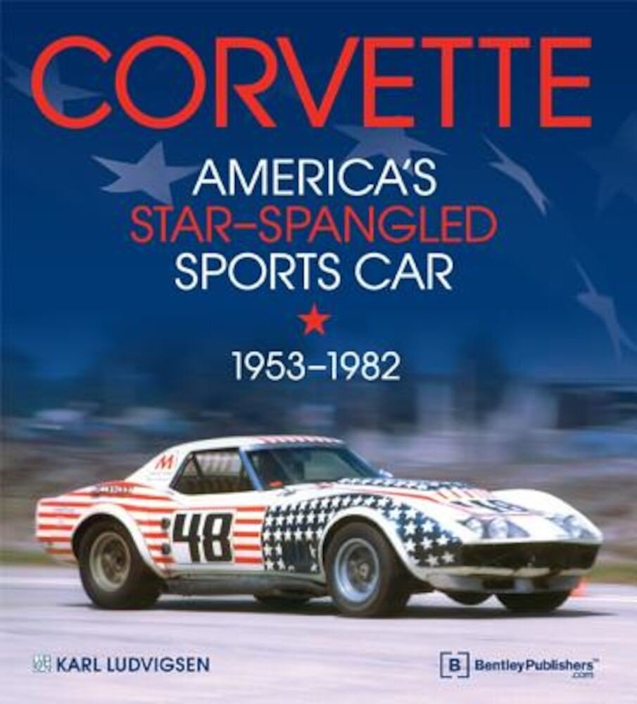 Corvette - America's Star-Spangled Sports Car 1953-1982, Hardcover