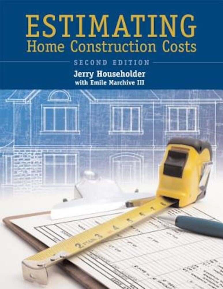 Estimating Home Construction Costs, Paperback