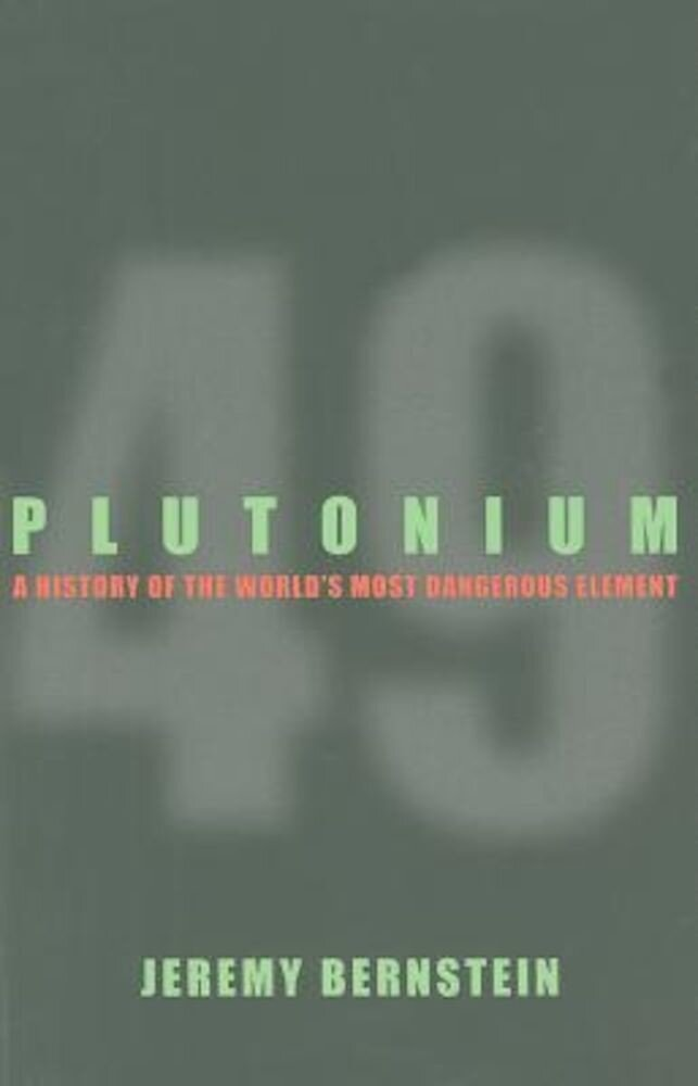 Plutonium: A History of the World's Most Dangerous Element, Paperback