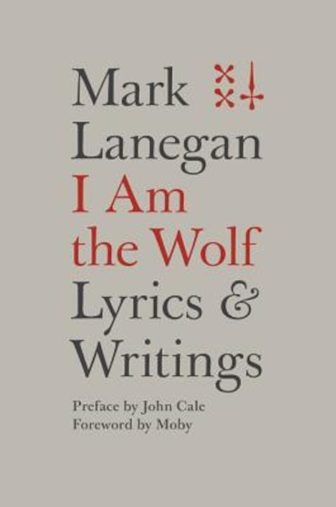 I Am the Wolf: Lyrics and Writings, Hardcover