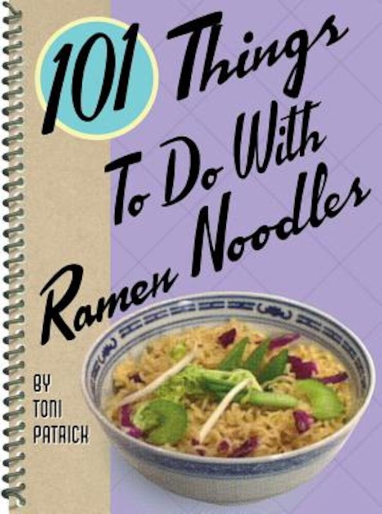 101 Things to Do with Ramen Noodles, Paperback