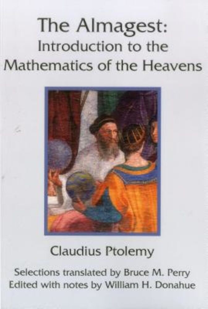 The Almagest: Introduction to the Mathematics of the Heavens, Paperback