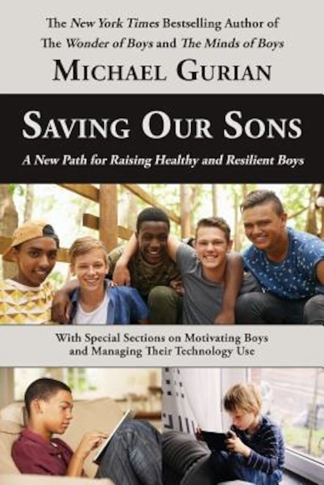 Saving Our Sons: A New Path for Raising Healthy and Resilient Boys, Paperback