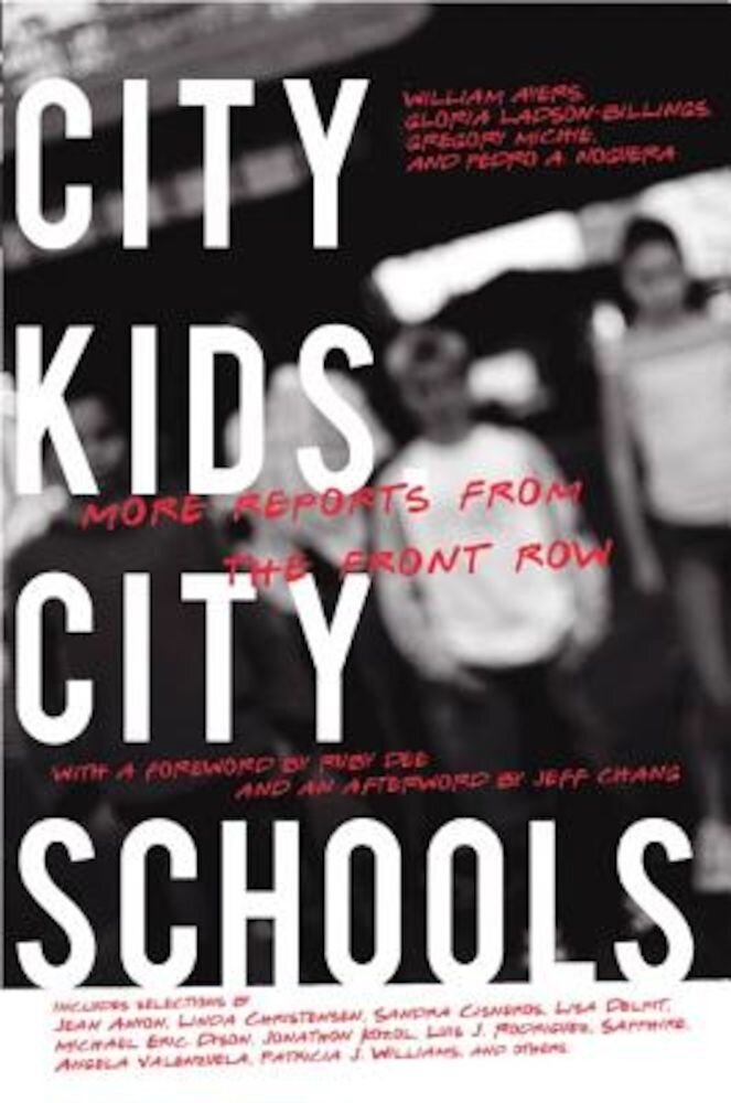 City Kids, City Schools: More Reports from the Front Row, Paperback