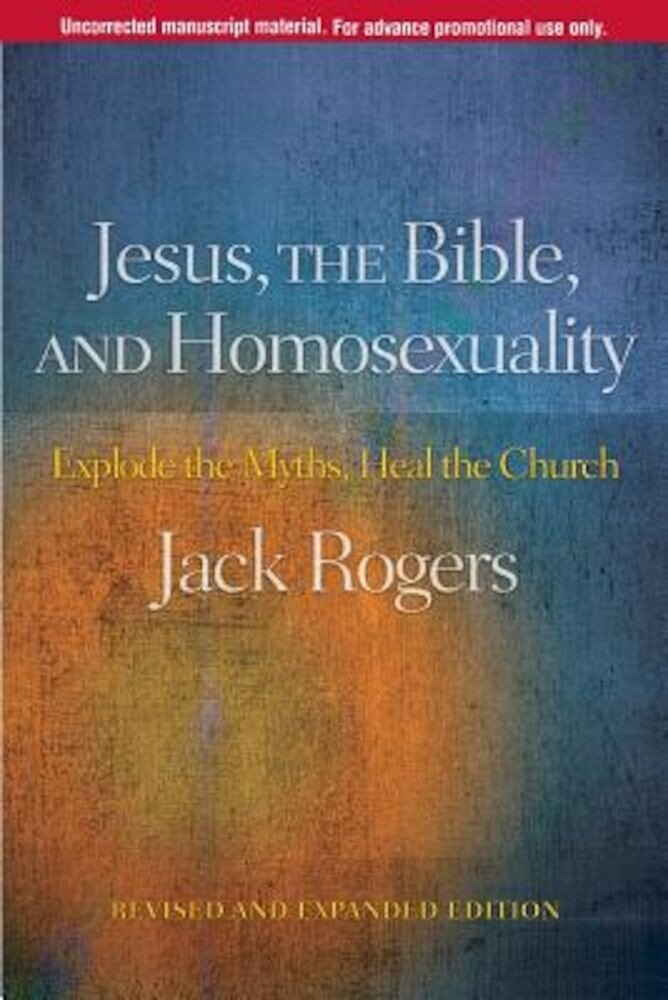 Jesus, the Bible, and Homosexuality: Explode the Myths, Heal the Church, Paperback