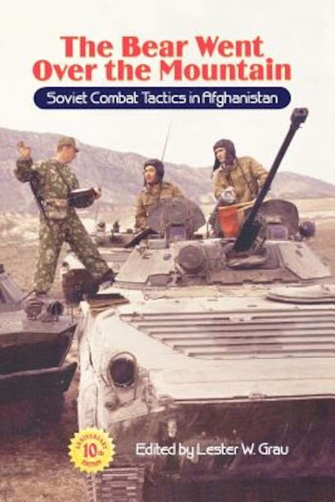 The Bear Went Over the Mountain: Soviet Combat Tactics in Afghanistan, Paperback