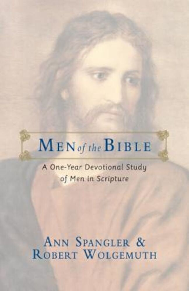 Men of the Bible: A One-Year Devotional Study of Men in Scripture, Paperback