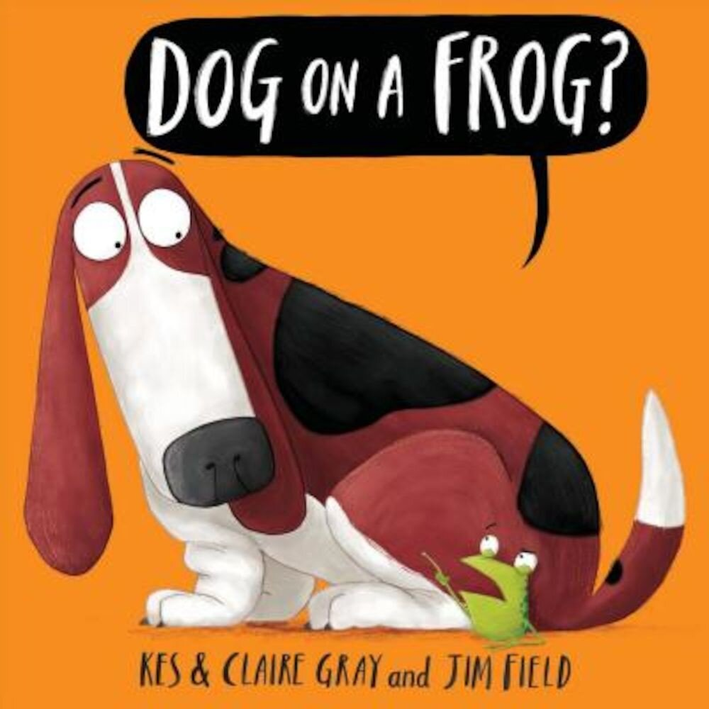 Dog on a Frog?, Hardcover