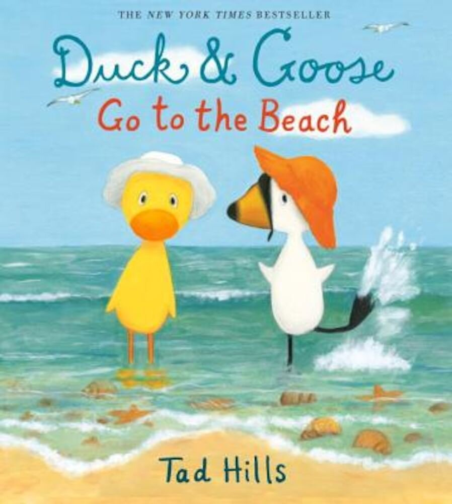 Duck & Goose Go to the Beach, Hardcover