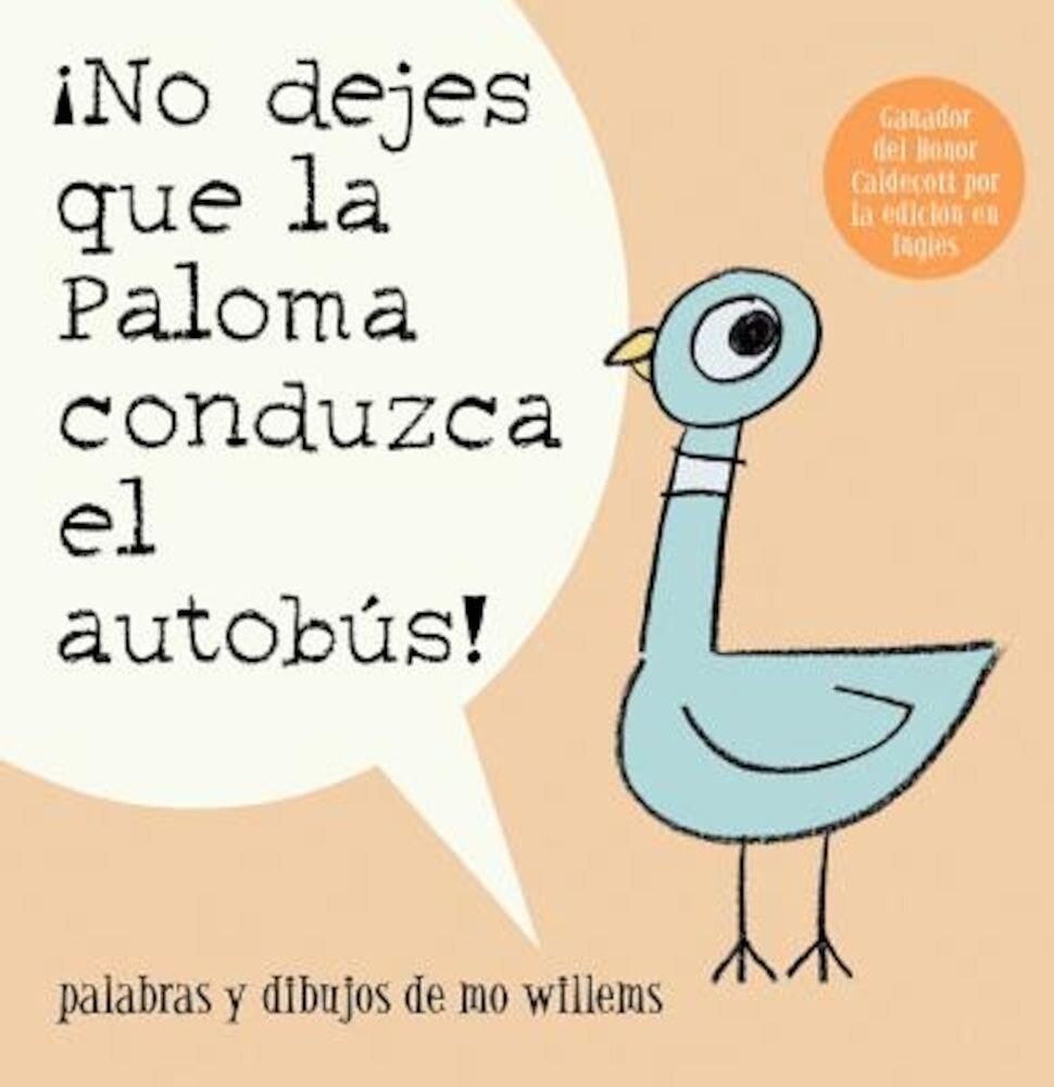 No Dejes Que la Paloma Conduzca el Autobus! = Do Not Let the Pigeon Drive the Bus!, Paperback