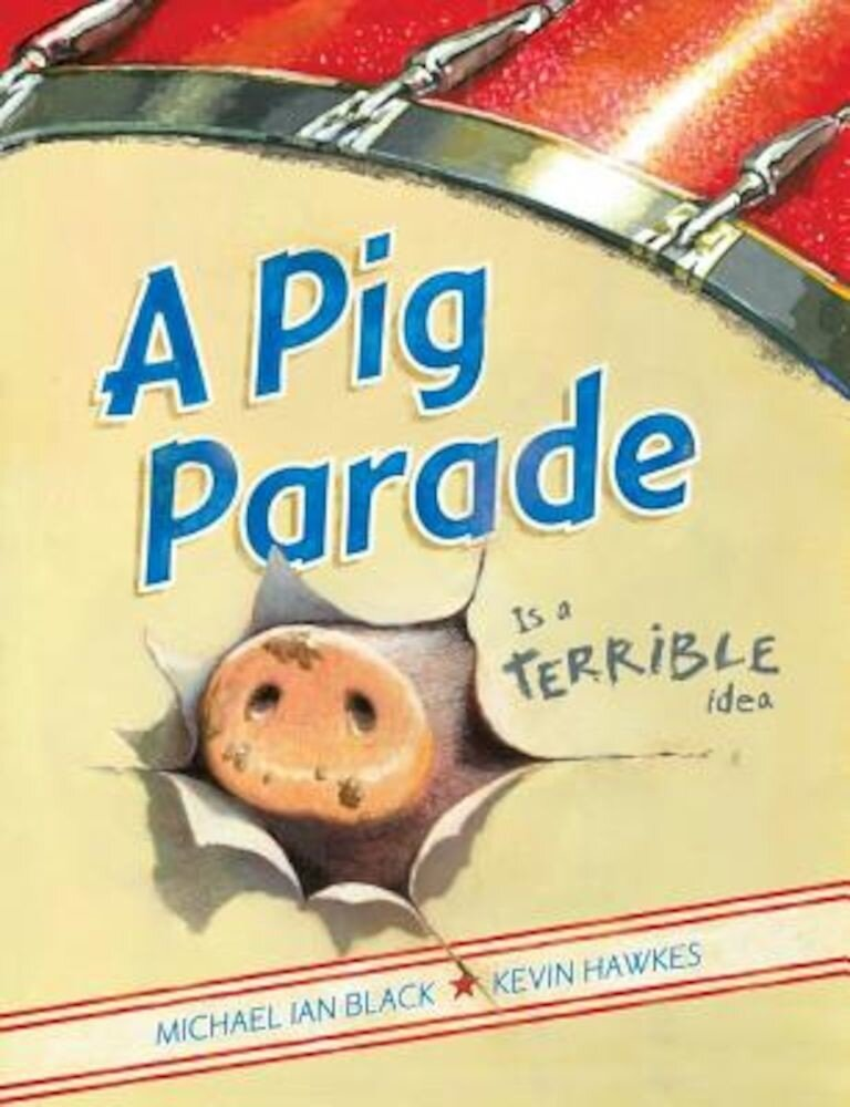 A Pig Parade Is a Terrible Idea, Hardcover