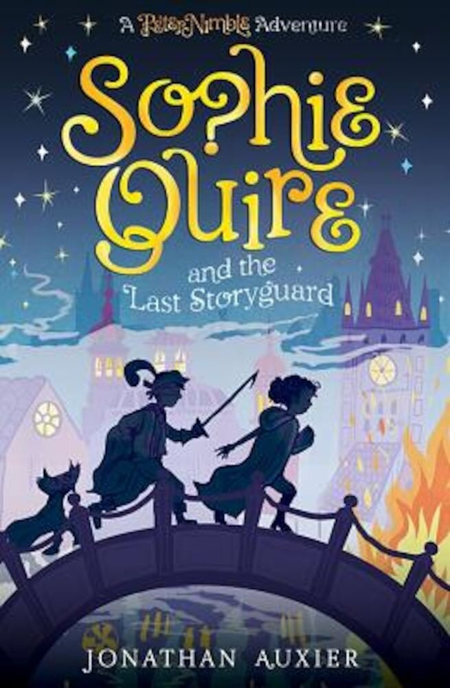 Sophie Quire and the Last Storyguard: A Peter Nimble Adventure, Hardcover