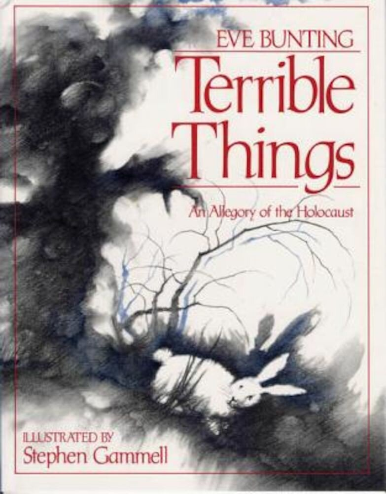 Terrible Things: An Allegory of the Holocaust, Hardcover