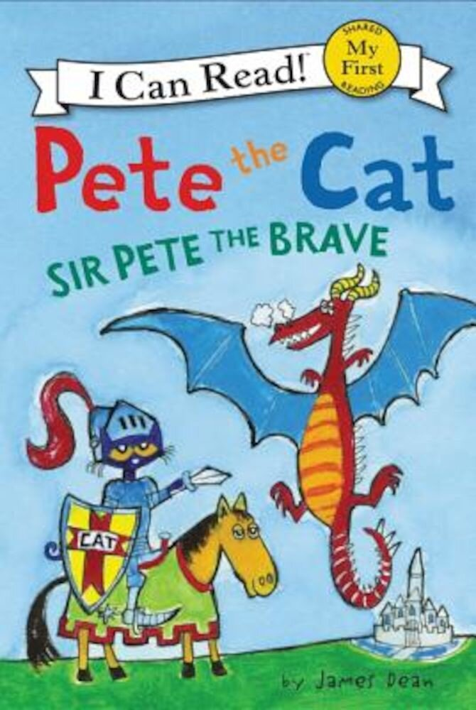 Pete the Cat: Sir Pete the Brave, Paperback