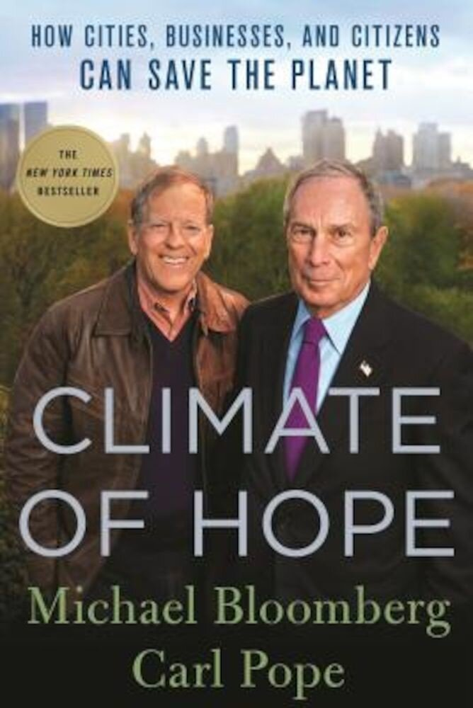 Climate of Hope: How Cities, Businesses, and Citizens Can Save the Planet, Hardcover