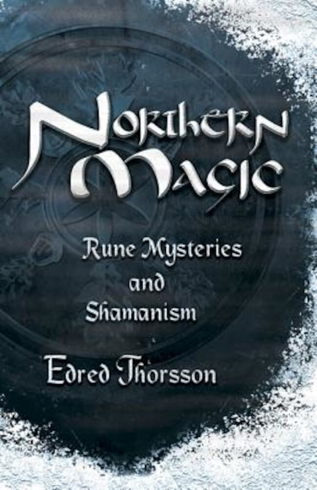 Northern Magic: Rune Mysteries and Shamanism, Paperback